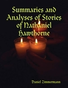Summaries and Analyses of Stories of Nathaniel Hawthorne