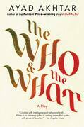The Who & The What: A Play