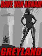 Greyland: A Science Fiction Novel