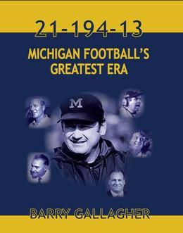 21-194-13 Michgan Football's Greatest Era
