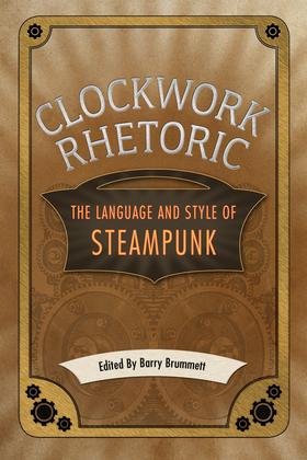 Clockwork Rhetoric: The Language and Style of Steampunk