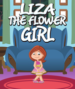 Liza the Flower Girl: Children's Books and Bedtime Stories For Kids Ages 3-8 for Good Morals