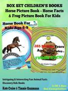Box Set Children's Books: Horse Picture Book - Horse Facts & Frog Picture Book For Kids: 2 In 1 Box Set: Intriguing & Interesting Fun Animal Facts - D
