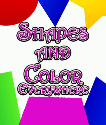 Shapes and Color Everywhere