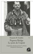 Pegasus Bridge Le pont de l'espoir