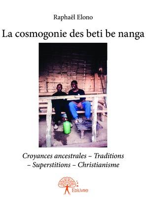 La cosmogonie des beti be nanga