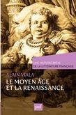 Une histoire brève de la littérature française. Moyen Âge et Renaissance