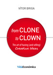 From Clone to Clown