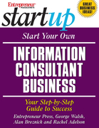 Start Your Own Information Consultant Business: Your Step-By-Step Guide to Success
