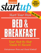 Start Your Own Bed and Breakfast: Your Step-By-Step Guide to Success