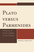 Plato versus Parmenides: The Debate over Coming-into-Being in Greek Philosophy