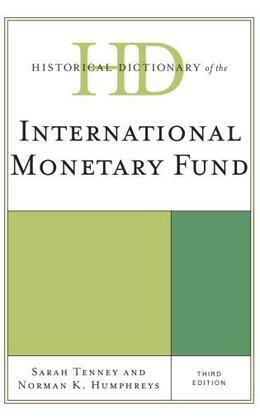Historical Dictionary of the International Monetary Fund
