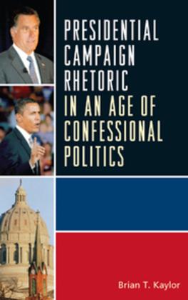 Presidential Campaign Rhetoric in an Age of Confessional Politics