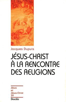 Jésus-Christ à la rencontre des religions