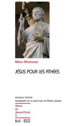 Jésus pour les athées - Nouvelle édition augmentée de la relecture de Pierre Juquin