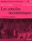 Les conciles œcuméniques - Tome 1