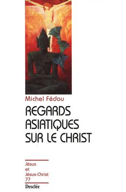 Regards asiatiques sur le Christ