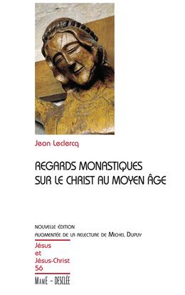 Regards monastiques sur le Christ au Moyen-Âge