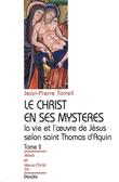 Le Christ en ses mystères - Tome 2 - La vie et l'œuvre de Jésus selon saint Thomas d'Aquin