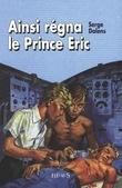 Ainsi régna le Prince Éric