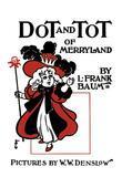 Dot and Tot of Merryland