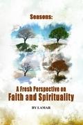 Seasons  : A Fresh Perspective on Faith and Spirituality