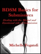 Bdsm Basics for Submissives - Dealing With the Mental and Emotional Side of Submission