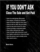 If You Don't Ask: Close the Sale and Get Paid