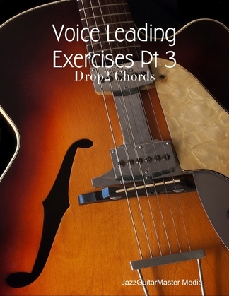 Voice Leading Exercises Pt 3 - Drop2 Chords