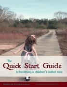 The Quick Start Guide to Becoming a Children's Author Now