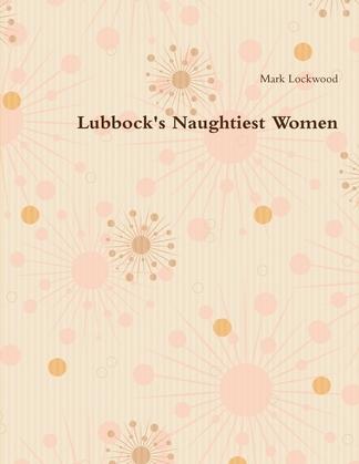 Lubbock's Naughtiest Women