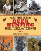 The Ultimate Guide to Deer Hunting Skills, Tactics, and Techniques
