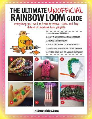 The Ultimate Unofficial Rainbow Loom® Guide