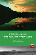 Charles Manson was an Environmentalist