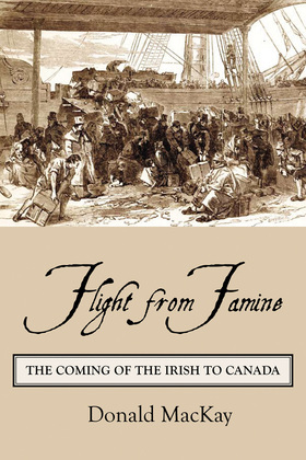 Flight from Famine: The Coming of the Irish to Canada