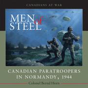 Men of Steel: Canadian Paratroopers in Normandy, 1944
