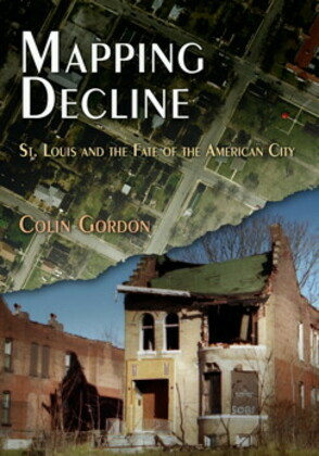 Mapping Decline: St. Louis and the Fate of the American City