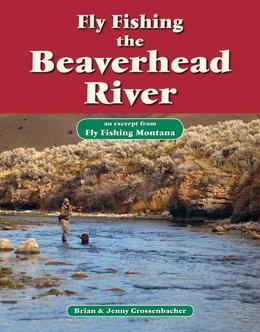 Fly Fishing the Beaverhead River: An Excerpt from Fly Fishing Montana