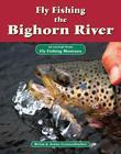 Fly Fishing the Bighorn River: An Excerpt from Fly Fishing Montana