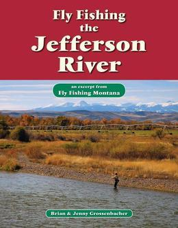 Fly Fishing the Jefferson River: An Excerpt from Fly Fishing Montana