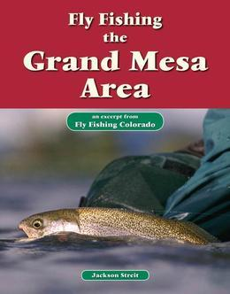 Fly Fishing the Grand Mesa Area: An Excerpt from Fly Fishing Colorado