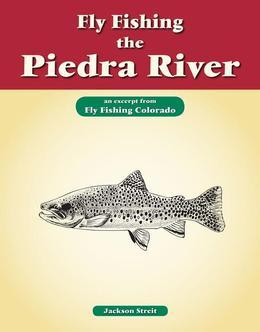 Fly Fishing the Piedra River: An Excerpt from Fly Fishing Colorado
