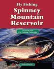 Fly Fishing Spinney Mountain Reservoir: An Excerpt from Fly Fishing Colorado