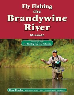 Fly Fishing the Brandywine River, Delawareware: An Excerpt from Fly Fishing the Mid-Atlantic