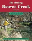 Fly Fishing Beaver Creek, Maryland: An Excerpt from Fly Fishing the Mid-Atlantic