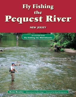 Fly Fishing the Pequest River, New jersey: An Excerpt from Fly Fishing the Mid-Atlantic