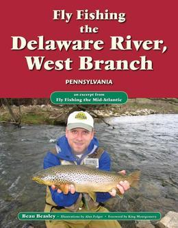 Fly Fishing the Delaware River, West Branch, Pennsylvania: An Excerpt from Fly Fishing the Mid-Atlantic