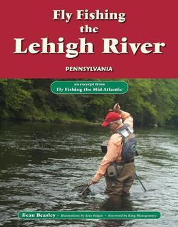 Fly Fishing the Lehigh River, Pennsylvania: An Excerpt from Fly Fishing the Mid-Atlantic