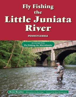 Fly Fishing the Little Juniata River, Pennsylvania: An Excerpt from Fly Fishing the Mid-Atlantic