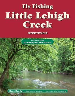 Fly Fishing Little Lehigh Creek, Pennsylvania: An Excerpt from Fly Fishing the Mid-Atlantic